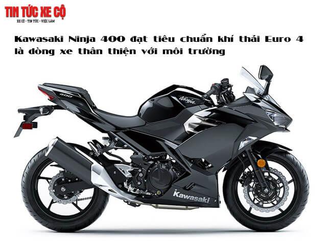 Kawasaki ninja 400 đạt tiêu chuẩn khí thải Euro 4 là dòng xe thân thiện với môi trường