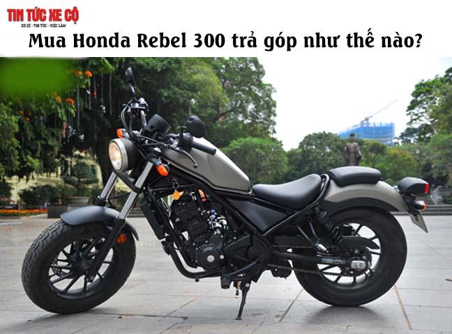 Mua Honda Rebel 300 trả góp như thế nào?