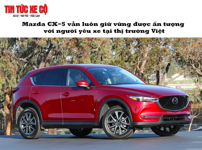 Mazda CX5 luôn giữ vững ấn tượng với người yêu xe