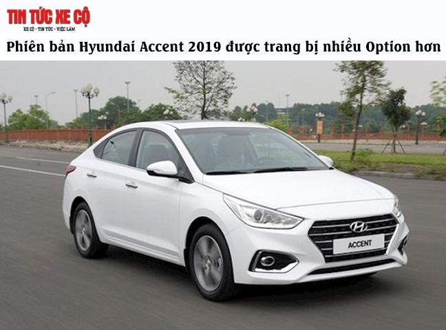 Phiên bản xe hơi Hyundai Accent 2019 được trang bị nhiều Option hơn