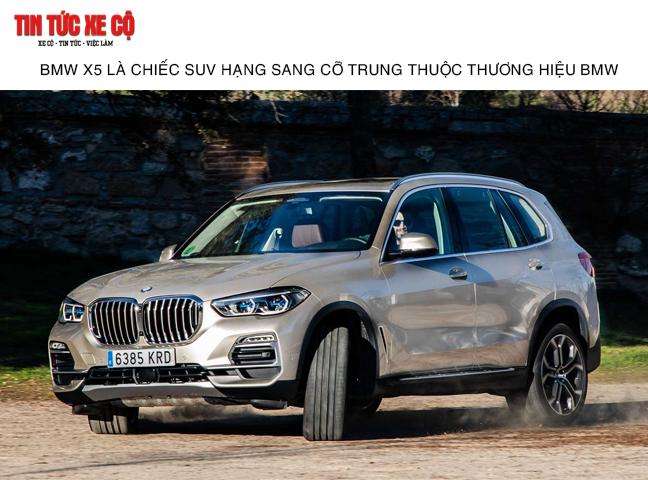 BMW X5 là chiếc xe SUV hạng sang của thương hiệu BMW