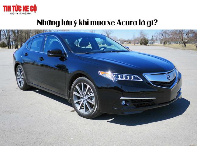 Những lưu ý khi mua xe Acura
