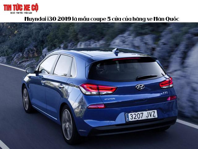 Huyndai i30 2019 là mẫu coupe 5 cửa của hãng xe Hàn Quốc