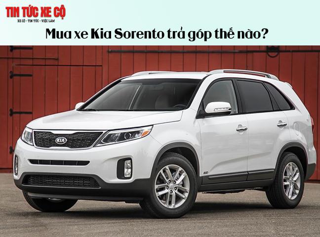 Mua xe Kia Sorento trả góp thế nào?