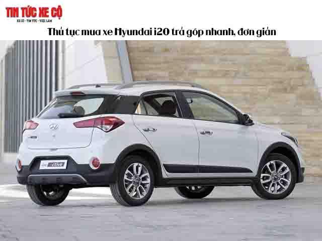 Thủ tục mua xe Hyundai i202019 trả góp nhanh, đơn giản